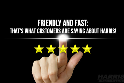 Friendly and Fast: That's What Customers Are Saying About Harris!